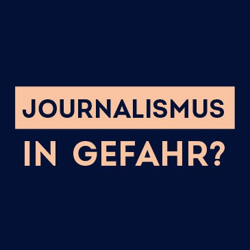 Journalismus in Gefahr?
